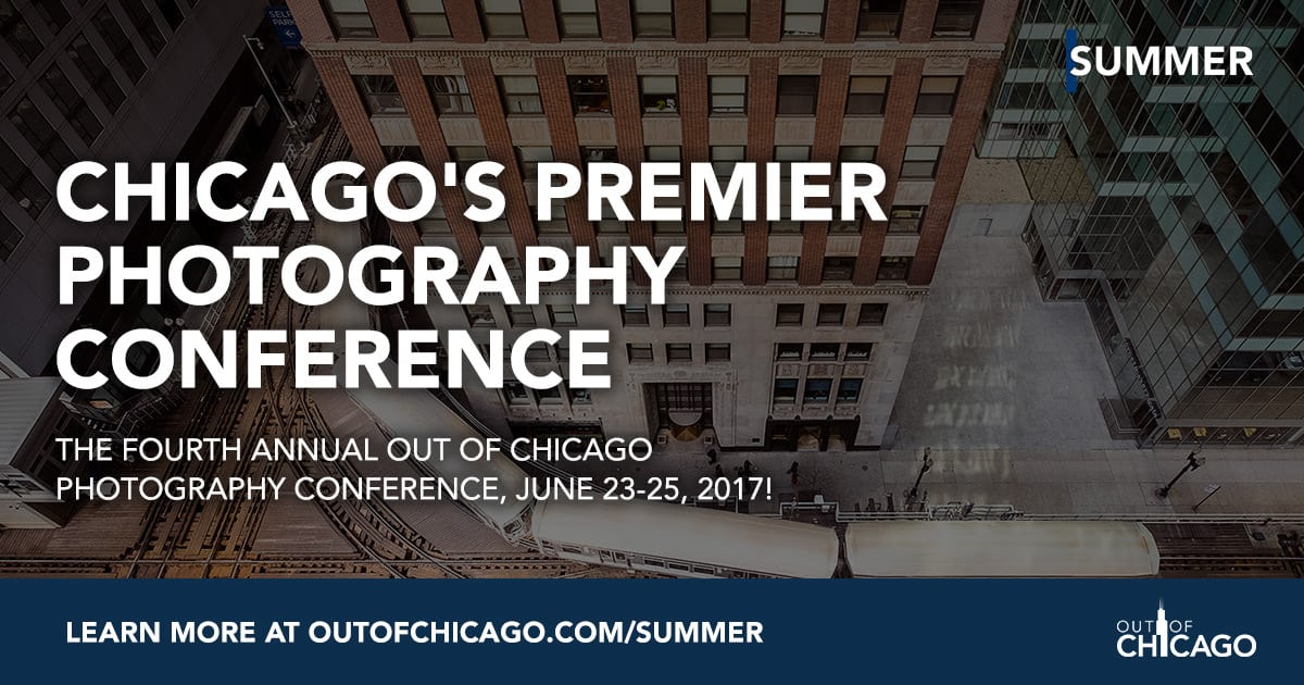Photography Conference: Out of Chicago June 2017!